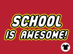 School is Awesome!