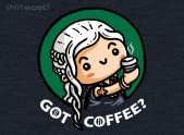 GoT Coffee?