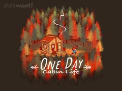 One Day, Cabin Life