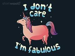 I Don't Care, I'm Fabulous