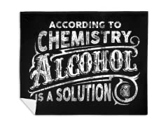 """Alcohol is a Solution"" Blanket"
