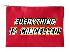 """""""Cancelled"""" Accessory Pouch"""