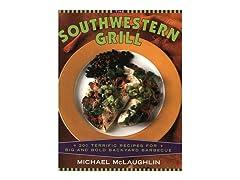 The Southwestern Grill: 200 Terrific Recipes
