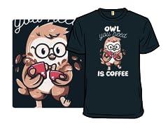 Owl You Need is Coffee