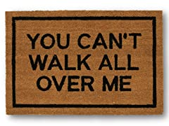 YOU CAN'T WALK ALL OVER ME