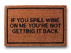 If You Spill Wine On Me You're Not Getting It Back