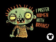 I Prefer Someone With Brains