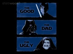 The Good the Dad and the Ugly