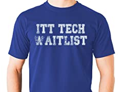 ITT Tech Waitlist Graphic Tee
