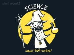 Science, Magic That Works!