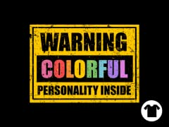 Warning: Colorful Personality Inside