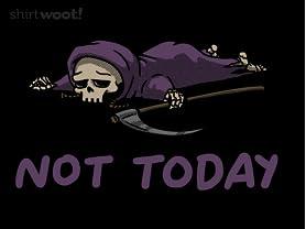 Not Today, Reaper