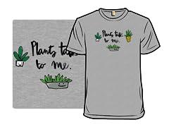 Plants Talk to Me