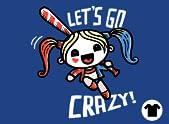 Let's Go Crazy!
