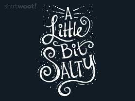 A Little Bit Salty