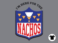 I'm Here for the Nachos