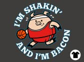 Shakin' and Bacon