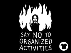 Say No to Organized Activities