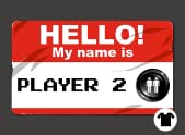 Hello My Name is Player 2