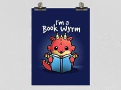 """I'm a Book Wyrm"" Matte Poster"