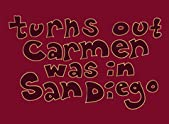 Turns out Carmen was in San Diego