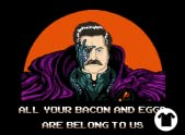 All Your Bacon and Eggs are Belong to Us