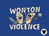 Wonton Violence