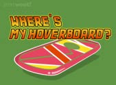 Where's My Hoverboard?