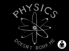 Physics Doesn't Bohr Me Pullover Hoodie