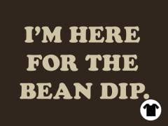 I'm Here for the Bean Dip