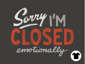 Sorry, I'm Closed