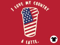 I Love My Country a Latte