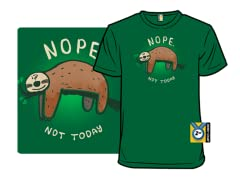 """""""not today."""" T-Shirt"""