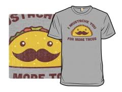 Mustache for More Tacos