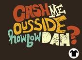 """""""Cash Me Ousside"""""""