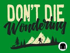 Don't Die Wondering Crewneck Sweatshirt