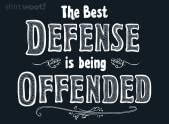 Best Defense is Being Offended