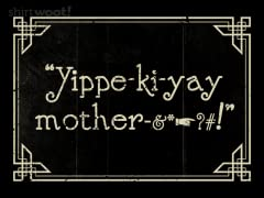 Quiet Yippe-Ki-Yay