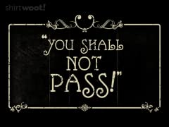 You Shall Not Pass Quietly