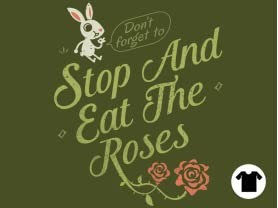 Stop and Eat the Roses