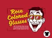 Rose-Colored Glasses