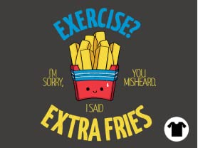 Extra Fries, Please