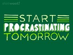 Start Procrastinating Tomorrow!