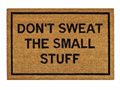 Don't Sweat The Small Stuff Mat