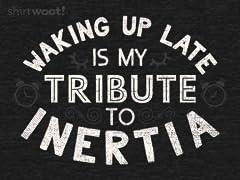 A Tribute To Inertia