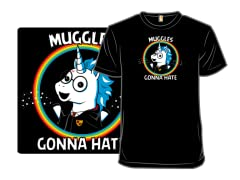 """Muggles Gonna Hate"" Graphic Apparel"