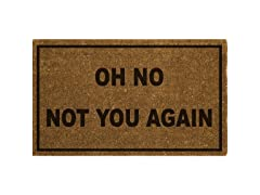 Printed Coir Welcome Mat, Oh Not You Again