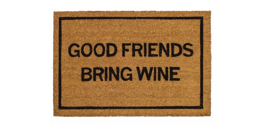 Clever doormats good friends bring wine - Clever doormats ...