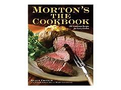 Morton's The Cookbook: 100 Steakhouse Recipes