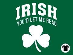 Irish You'd Let Me Read